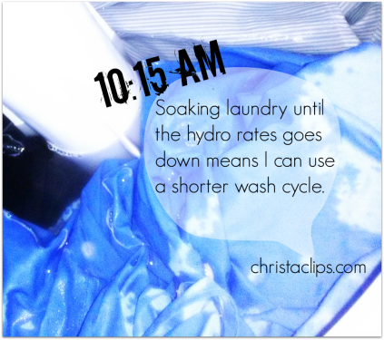 Christa Clips: Save-at-Home-Mom puts laundry to soak first thing in the morning and waits until the RED  ZONE is finished before starting the washing machine to SAVE on hydro.
