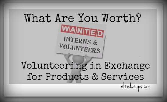 "The job I was applying for turned out to be a volunteer position with ""perks"". How do we measure our worth as volunteers?"