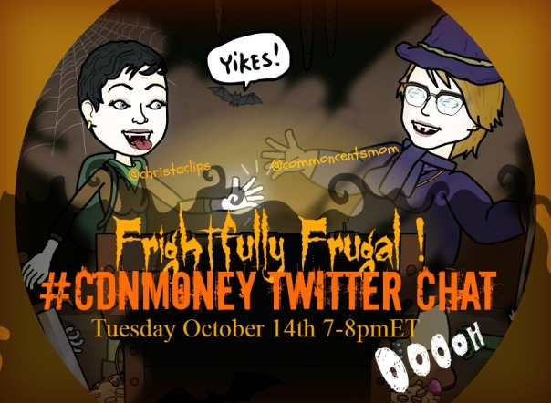 Christa & Hollie are Frightfully Frugal #CDNmoney Chat Tuesday October 14, 2014